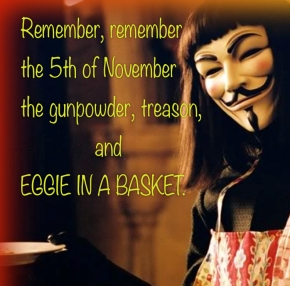Eggie in a basket: as featured in V for Vendetta
